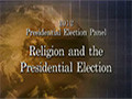 2012 Presidential Election Panel Religion and the Presidential Election